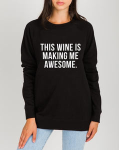 'This Wine Is Making Me Awesome' Classic Crew Neck Sweatshirt