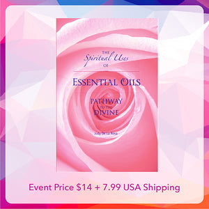 The Spiritual Uses of Essential Oils, Pathway to the Divine Book