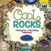 Cool Rocks: Creating Fun and Fascinating Collections! (Cool Collections (Checkerboard))