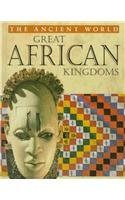 Great African Kingdoms (Ancient World (Raintree))