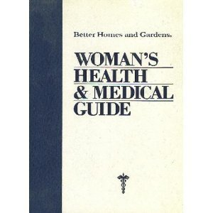 Better Homes and Gardens Woman's Health and Medical Guide (Better homes and gardens books)