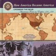 Crossing the Seas: Americans Form an Empire (1890-1899) (How America Became America)