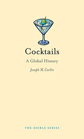 Cocktails: A Global History (Edible)
