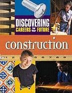 Construction (Discovering Careers for Your Future)
