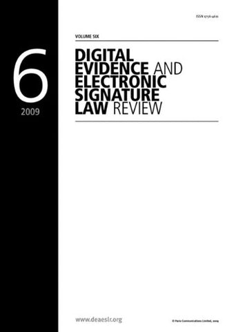 Digital Evidence and Electronic Signature Law Review - Volume 6