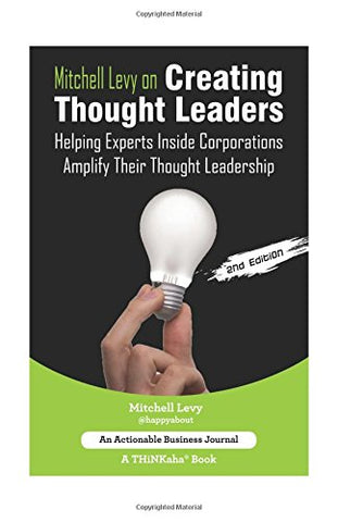 # CREATING THOUGHT LEADERS tweet Book01: Helping Experts Inside of Corporations Amplify Their Thought Leadership