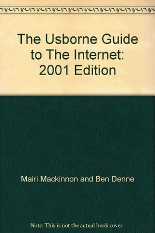 The Usborne Guide to the Internet 2001 (Usborne computer guides)