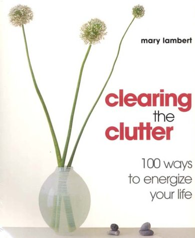 Clearing the Clutter: For Good Feng Shui