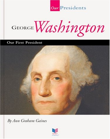 George Washington: Our First President (Spirit of America: Our Presidents)