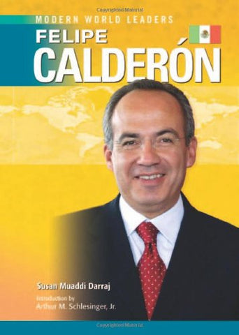 Felipe Calderon (Modern World Leaders)