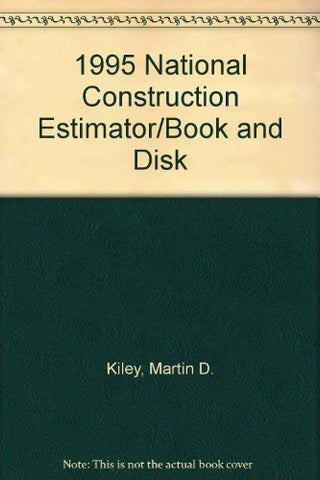 1995 National Construction Estimator/Book and Disk (National Construction Estimator (W/CD))