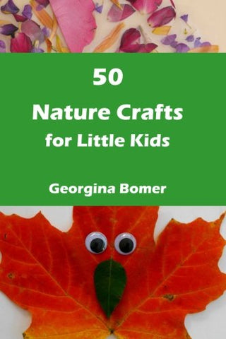 50 Nature Crafts for Little Kids