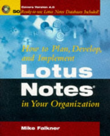 How to Plan, Develop, and Implement Lotus Notes in Your Organization