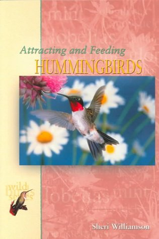 Attracting and Feeding Hummingbirds (T.F.H. Wild Birds Series)