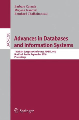 Advances in Databases and Information Systems: 14th East European Conference, ADBIS 2010, Novi Sad, Serbia, September 20-24, 2010, Proceedings (Le