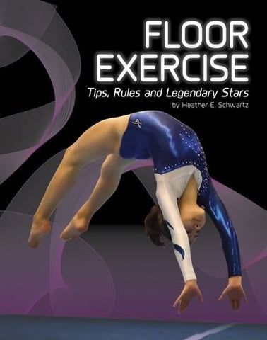 Floor Exercise: Tips, Rules, and Legendary Stars (Snap Books: Gymnastics)