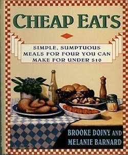 Cheap Eats: Simple, Sumptuous Meals for Four You Can Make for Under $10