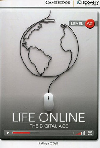 Life Online: The Digital Age Low Intermediate Book with Online Access (Cambridge Discovery Interactive Readers)