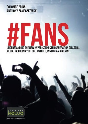 # FANS: Understanding the new hyper-connected generation on social media, including Youtube, Twitter, Instagram and Vine