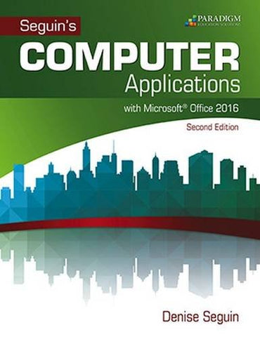 COMPUTER Applications with Microsoft (R)Office 2016: Text (Seguin)