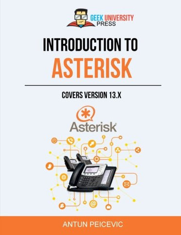 Introduction to Asterisk: Learn how to set up your own PBX telephone system