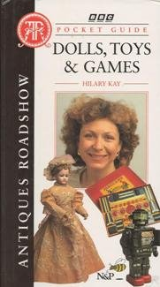 """Antiques Roadshow"" Pocket Guide: Dolls, Toys and Games"