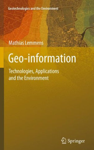 Geo-information: Technologies, Applications and the Environment (Geotechnologies and the Environment)
