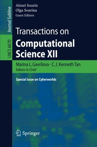 7: Transactions on Computational Science XII: Special Issue on Cyberworlds (Lecture Notes in Computer Science)