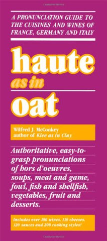 Haute as in Oat: A Pronunclation Guide to European Wine and Cuisines
