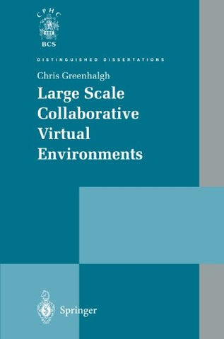 Large Scale Collaborative Virtual Environments (Distinguished Dissertations)