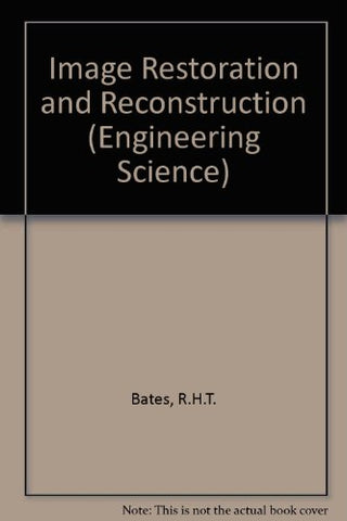Image Restoration and Reconstruction (Oxford Engineering Science Series)