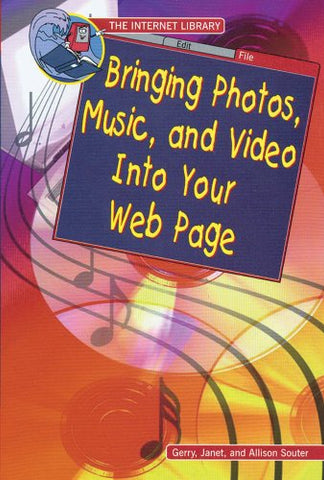 Bringing Photos, Music, and Video Into Your Web Page (Internet Library)