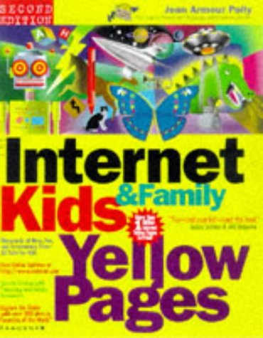 The Internet Kids & Family Yellow Pages (2nd Ed) /  The Internet Kids and Family Yellow Pages (2nd Ed)