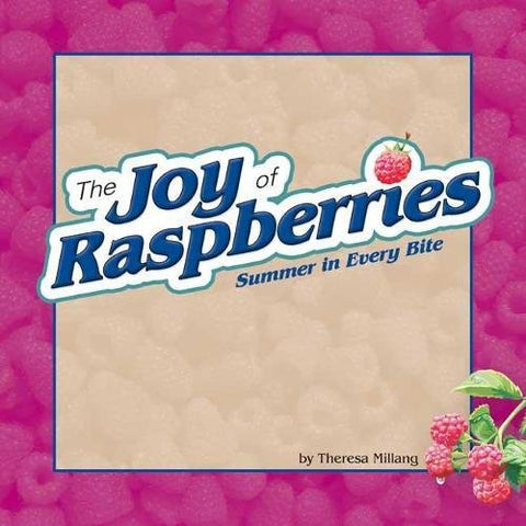 Joy of Raspberries: Summer in Every Bite (Fruits & Favorites Cookbooks)