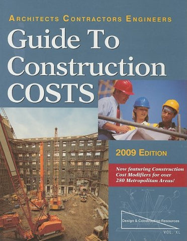 40: Architects Contractors Engineers Guide to Construction Costs 2009