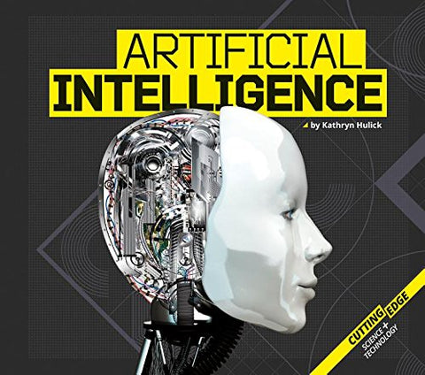 Artificial Intelligence (Cutting-Edge Science and Technology)