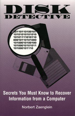 DISK DETECTIVE - Secrets You Must Know to Recover Information from a Computer