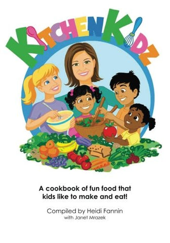 Kitchen Kidz: A cookbook of fun food that kids like to make and eat!