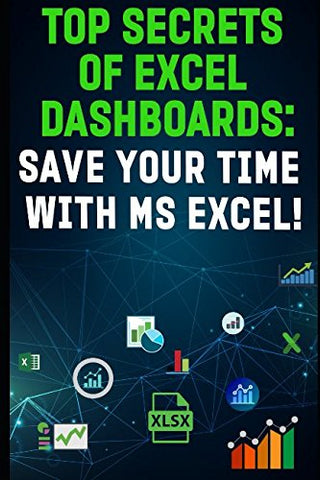 """TOP SECRETS OF EXCEL DASHBOARDS: SAVE YOUR TIME WITH MS EXCEL""!"