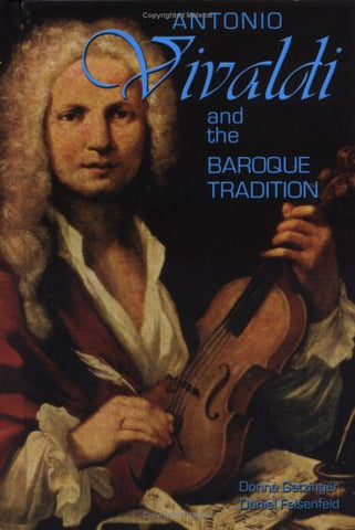 Antonio Vivaldi and the Baroque Tradition (Classical Composers)
