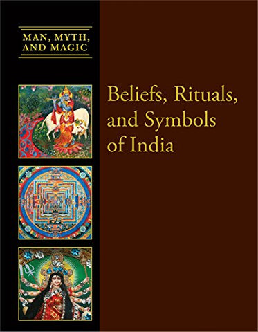 Beliefs, Rituals, and Symbols of India (Man, Myth, and Magic)