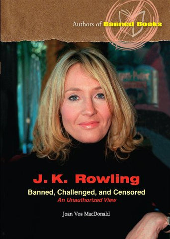 J.K. Rowling: Banned, Challenged, and Censored (Authors of Banned Books)