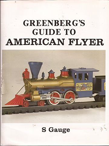 Greenberg's guide to American Flyer S gauge