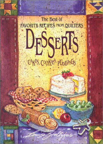 Best of Favorite Recipes from Quilters: Dessert (The Best of Favorite Recipes from Quilters)