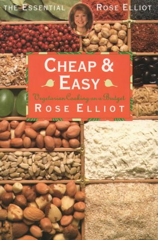 Cheap and Easy: Vegetarian Cooking on a Budget (The essential Rose Elliot)