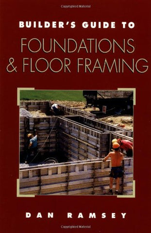 Builder's Guide to Foundations and Floor Framing (Builder's Guide Series)
