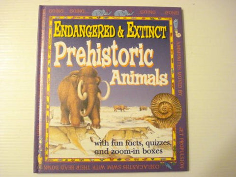 Endangered & Extinct Prehistoric Animals