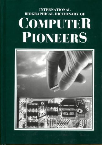 International Biographical Dictionary of Computer Pioneers