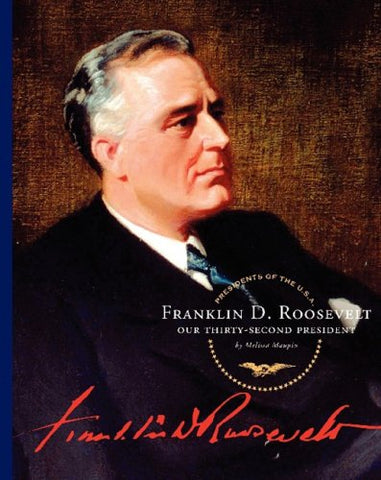 Franklin D. Roosevelt: Our Thirty-Second President (Presidents of the U.S.A. (Child's World))