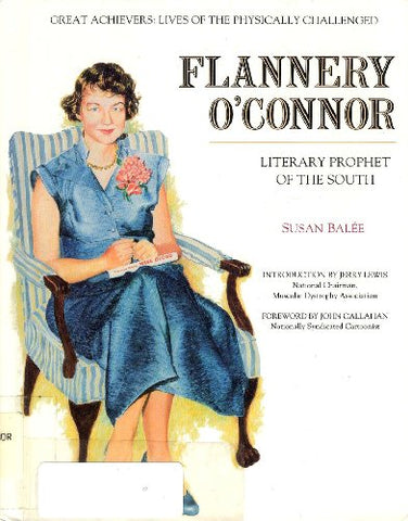 Flannery O'Connor: Literary Prophet of the South (Great Achievers : Lives of the Physically Challenged)